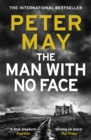 The Man With No Face : the latest thriller from million-selling Peter May - eBook