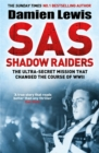 SAS Shadow Raiders : The Ultra-Secret Mission that Changed the Course of WWII - Book