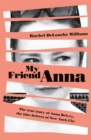 My Friend Anna: The true story of the fake heiress of New York City - Book
