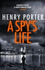 A Spy's Life : A pulse-racing spy thriller of relentless intrigue and mistrust - Book