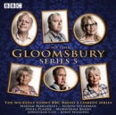 Gloomsbury: Series 5 : The hit BBC Radio 4 comedy - eAudiobook