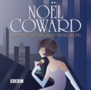 The Noel Coward BBC Radio Drama Collection : Seven BBC Radio full-cast productions - eAudiobook