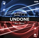 Undone: The Complete Series 1-3 : The BBC Radio 4 sci-fi comedy - eAudiobook