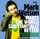 Mark Watson Makes the World Substantially Better: The Complete Series 1 and 2 : The BBC Radio 4 stand up show - eAudiobook