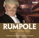 Rumpole and the Old Familiar Faces : A BBC Radio 4 full-cast dramatisation - Book