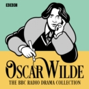 The Oscar Wilde BBC Radio Drama Collection : Five full-cast productions - Book