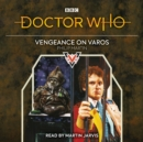 Doctor Who: Vengeance on Varos : 6th Doctor Novelisation - Book