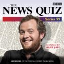 The News Quiz: Series 99 : The topical BBC Radio 4 comedy panel show - eAudiobook