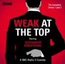 Weak at the Top: The Complete Series 1 and 2 - eAudiobook