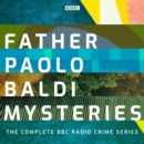 Father Paolo Baldi Mysteries : The Complete BBC Radio Crime series - eAudiobook