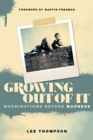 Growing Out of It : Machinations before Madness - Book