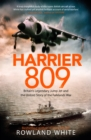 Harrier 809 : Britain's Legendary Jump Jet and the Untold Story of the Falklands War - Book