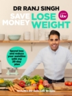 Save Money Lose Weight : Spend Less and Reduce Your Waistline with My 28-day Plan - Book