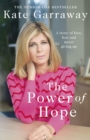 The Power Of Hope : The moving memoir from ITV's Kate Garraway - Book