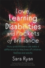 Love, Learning Disabilities and Pockets of Brilliance : How Practitioners Can Make a Difference to the Lives of Children, Families and Adults - Book