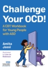 Challenge Your OCD! : A CBT Workbook for Young People with Asd - Book