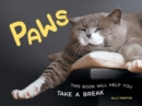 Paws : This Book Will Help You Take a Break - Book