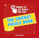 52 Things to Do While You Poo : The Cricket Puzzle Book - Book