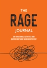 The Rage Journal : Un-spirational Activities and Quotes for Those Who Need to Vent - Book