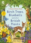 National Trust: Birch Trees, Bluebells and Other British Plants - Book