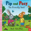 Pip and Posy: The Friendly Snail - Book