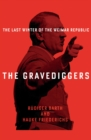 The Gravediggers : 1932, The Last Winter of the Weimar Republic - Book