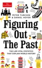 Figuring Out The Past : The 3,495 Vital Statistics that Explain World History - Book
