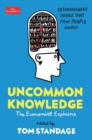 Uncommon Knowledge : Extraordinary Things That Few People Know - Book