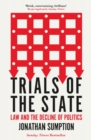 Trials of the State : Law and the Decline of Politics - Book