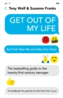 Get Out of My Life : The bestselling guide to the twenty-first-century teenager - Book