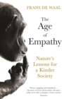 The Age of Empathy : Nature's Lessons for a Kinder Society - Book