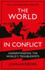 The World in Conflict : Understanding the world's troublespots - Book