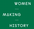 Women Making History : PROCESSIONS THE BANNERS - Book