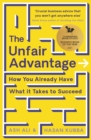 The Unfair Advantage : How You Already Have What It Takes to Succeed - Book
