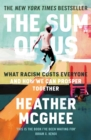 The Sum of Us : What Racism Costs Everyone and How We Can Prosper Together - Book