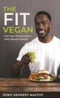 The Fit Vegan : Fuel Your Fitness with a Plant-Based Lifestyle - eBook