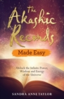 The Akashic Records Made Easy : Unlock the Infinite Power, Wisdom and Energy of the Universe - eBook