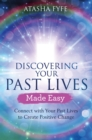 Discovering Your Past Lives Made Easy : Connect with Your Past Lives to Create Positive Change - eBook