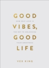 Good Vibes, Good Life (Gift Edition) : How Self-Love Is the Key to Unlocking Your Greatness - Book