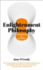 Knowledge in a Nutshell: Enlightenment Philosophy : The complete guide to the great revolutionary philosophers, including Rene Descartes, Jean-Jacques Rousseau, Immanuel Kant, and David Hume - Book