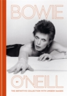 Bowie by O'Neill : The definitive collection with unseen images - Book