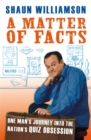 A Matter of Facts : One Man's Journey into the Nation's Quiz Obsession - Book