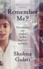 Remember Me? : Discovering My Mother as She Lost Her Memory - Book