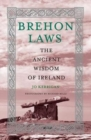Brehon Laws : The Ancient Wisdom of Ireland - Book