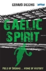 Gaelic Spirit : Field of Dreams ... Home of History - Book