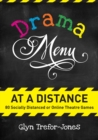 Drama Menu at a Distance: 80 Socially Distanced or Online Theatre Games - eBook