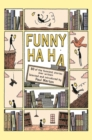 Funny Ha, Ha : 80 of the Funniest Stories Ever Written - Book