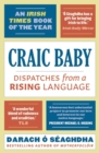 Craic Baby : Dispatches from a Rising Language - Book