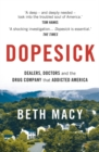 Dopesick : Dealers, Doctors and the Drug Company that Addicted America - Book