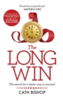 The Long Win : The search for a better way to succeed - Book